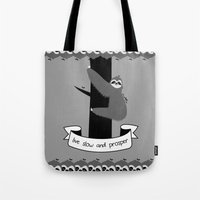 Live Slow And Prosper S… Tote Bag