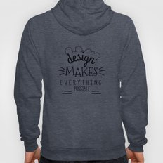 Design Makes Everything Possible Hoody