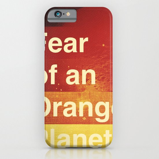Fear of an Orange Planet iPhone & iPod Case
