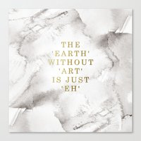 The Earth Without Art Is… Canvas Print