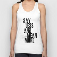 Say Less And Mean MORE Unisex Tank Top