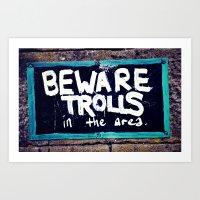 Beware Trolls Art Print