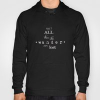 NOT ALL THOSE WHO WANDER… Hoody