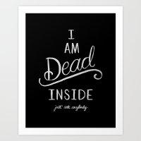I'm dead inside Art Print