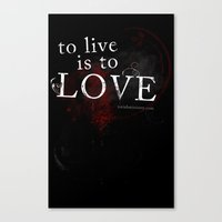 To live is to Love v3 Canvas Print