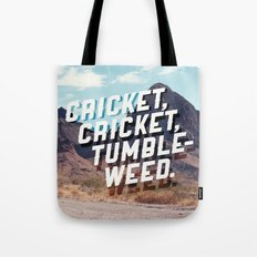 Cricket, cricket, tumbleweed. Tote Bag