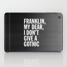 Franklin, my dear, I don't give a gothic iPad Case
