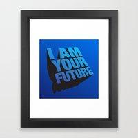 I Am Your Future! Framed Art Print
