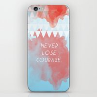 Never Lose Courage iPhone & iPod Skin