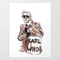 Karl Who? Art Print
