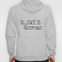Silence is Acceptance Hoody