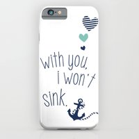 With You I Wont Sink iPhone 6 Slim Case
