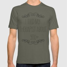 I told my therapist about you Mens Fitted Tee Lieutenant SMALL