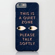 Quiet Zone iPhone 6 Slim Case