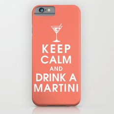 Keep Calm and Drink A Martini iPhone 6s Slim Case
