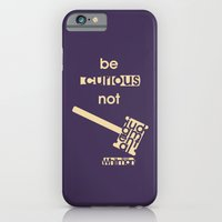 Be curious not judgmental - Motivational print iPhone 6 Slim Case