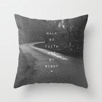 Faith Not Sight Throw Pillow