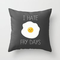 I Hate Fry-Days Throw Pillow