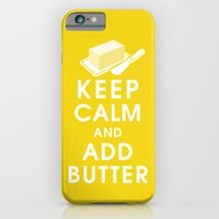 Keep Calm And Add Butter iPhone 6 Slim Case