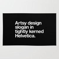 Artsy Design Slogan in Tightly Kerned Helvetica Rug