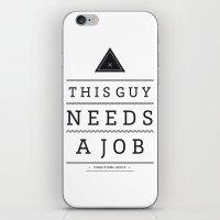 Need A Job iPhone & iPod Skin