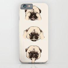 No Evil Pug  iPhone 6 Slim Case