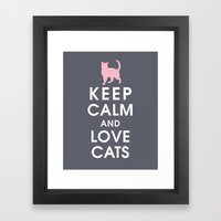 Keep Calm And Love Cats Framed Art Print