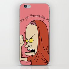 Are you threatening me? iPhone & iPod Skin