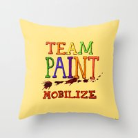 TEAM PAINT MOBILIZE Throw Pillow