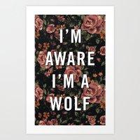 I'm Aware I'm A Wolf Art Print