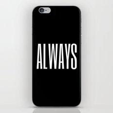 Always I iPhone & iPod Skin