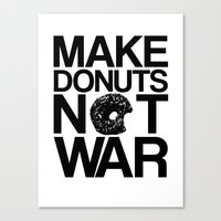 Make Donuts Not War Canvas Print
