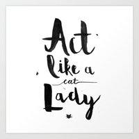 Act Like A Cat Lady Art Print