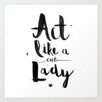 Act Like A Cat Lady Art Print