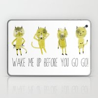 Wake Me Up Before You Go… Laptop & iPad Skin