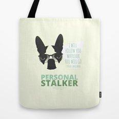 Boston Terrier: Personal Stalker. Tote Bag