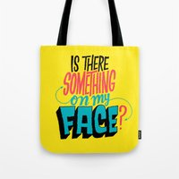 Is There Something On My… Tote Bag