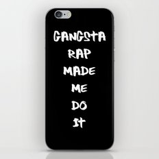 Gangsta Rap Made Me Do It iPhone & iPod Skin