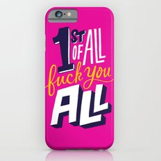 First of all, fuck you all. Slim Case iPhone 6s