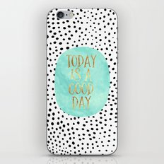 Today is a good day iPhone & iPod Skin