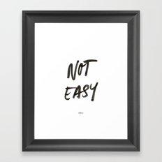 Not Easy Framed Art Print