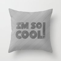 I'm So Cool! Throw Pillow