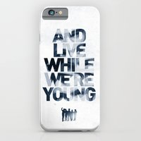 Live While We're Young -… iPhone 6 Slim Case