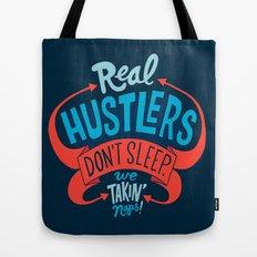 Real Hustlers Don't Sleep. We Takin' Naps. Tote Bag