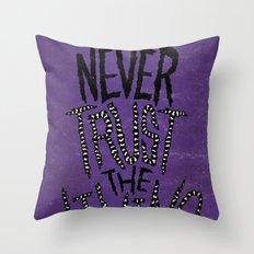 Never Trust The Living! Throw Pillow