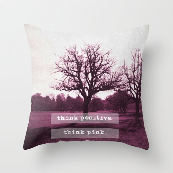 think positive. Throw Pillow