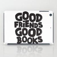 GOOD FRIENDS GOOD BOOKS iPad Case