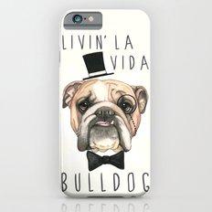 English Bulldog - livin' la vida bulldog iPhone 6s Slim Case