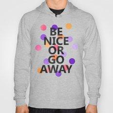 Be Nice Or Go Away Hoody