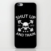 Shut Up and Train iPhone & iPod Skin